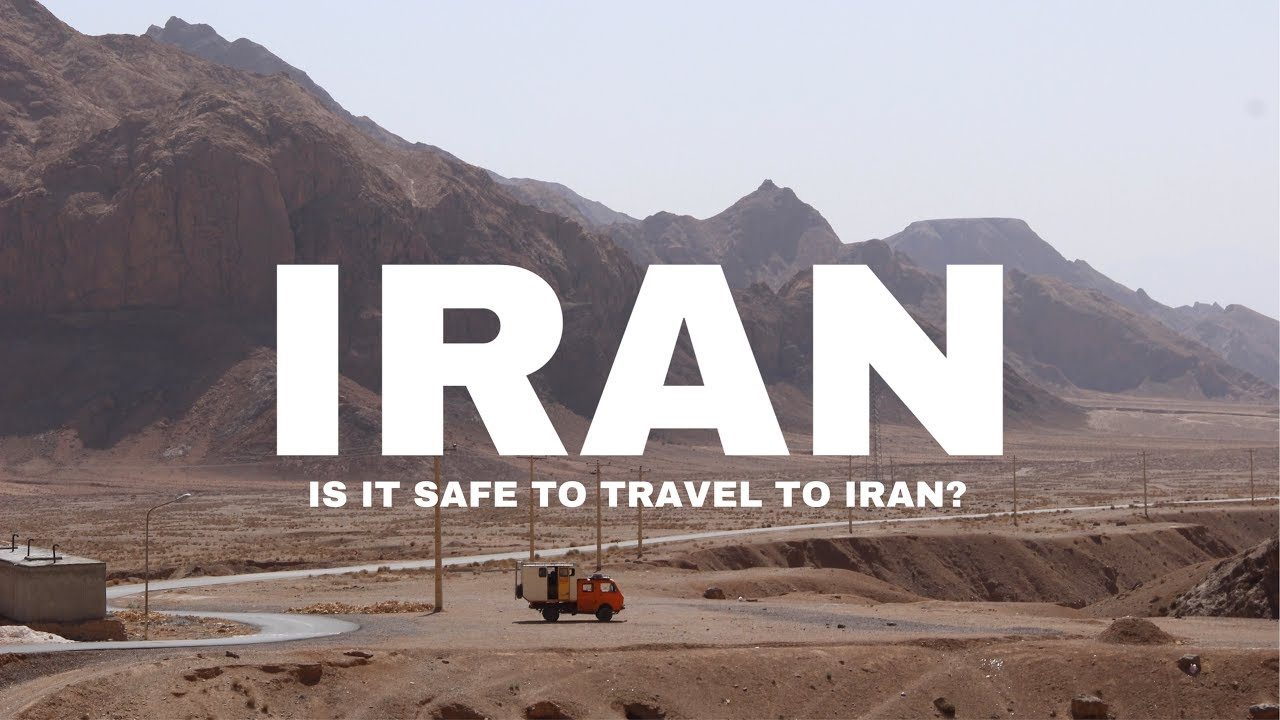 Is it safe to travel to Iran?